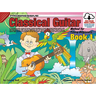 Progressive Classical Guitar Method 1 for Young Beginners Book/Online Video & Audio